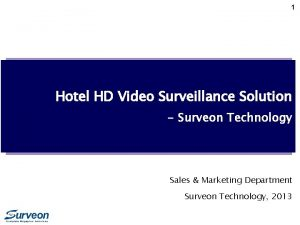 1 Hotel HD Video Surveillance Solution Surveon Technology