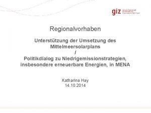 Regionalvorhaben Untersttzung der Umsetzung des Mittelmeersolarplans Politikdialog zu