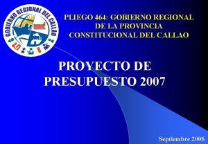 PLIEGO 464 GOBIERNO REGIONAL DE LA PROVINCIA CONSTITUCIONAL