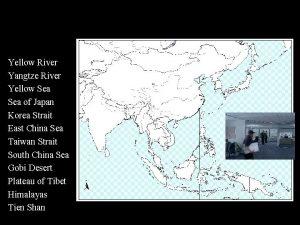 Yellow River Yangtze River Yellow Sea of Japan