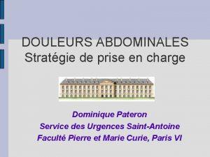 DOULEURS ABDOMINALES Stratgie de prise en charge Dominique