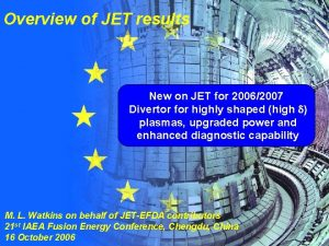 Overview of JET results New on JET for