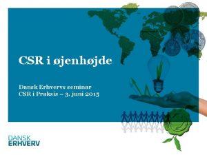 CSR i jenhjde Dansk Erhvervs seminar CSR i