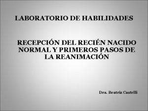 LABORATORIO DE HABILIDADES RECEPCIN DEL RECIN NACIDO NORMAL