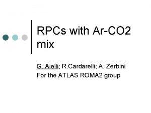 RPCs with ArCO 2 mix G Aielli R