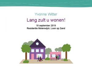 Yvonne Witter Lang zult u wonen 18 september
