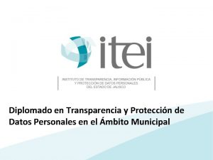 Diplomado en Transparencia y Proteccin de Datos Personales