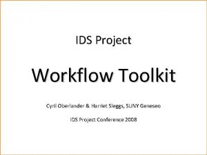 Workflow Toolkit IDS Project Workflow Toolkit Cyril Oberlander