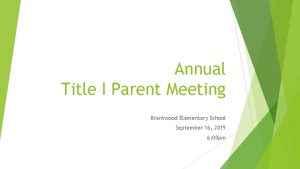 Annual Title I Parent Meeting Brentwood Elementary School