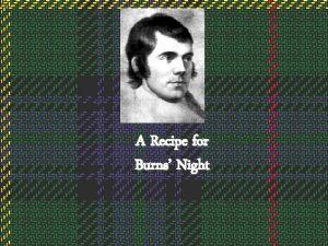 A Recipe for Burns Night Robert Burns Born
