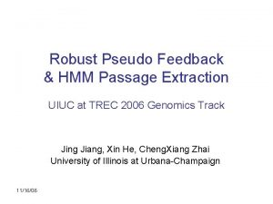 Robust Pseudo Feedback HMM Passage Extraction UIUC at