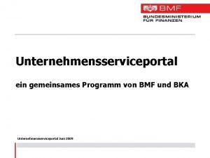 Unternehmensserviceportal ein gemeinsames Programm von BMF und BKA