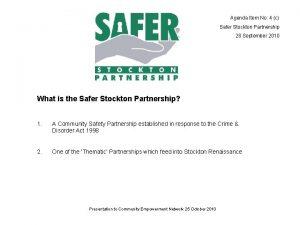Agenda Item No 4 c Safer Stockton Partnership