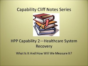 Capability Cliff Notes Series HPP Capability 2Healthcare System