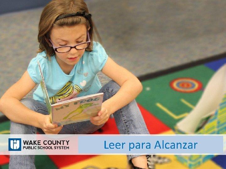 Leer para Alcanzar EL programa Leer para Alcanzar