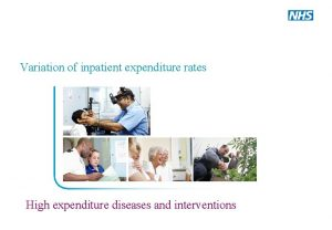 Variation of inpatient expenditure rates High expenditure diseases