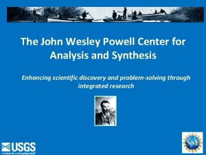 The John Wesley Powell Center for Analysis and