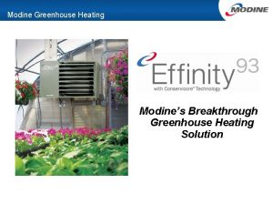 Modine Greenhouse Heating Modines Breakthrough Greenhouse Heating Solution