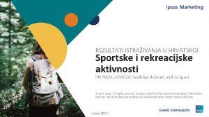 REZULTATI ISTRAIVANJA U HRVATSKOJ Sportske i rekreacijske aktivnosti