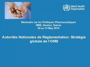 Sminaire sur les Politiques Pharmaceutiques OMS Genve Suisse