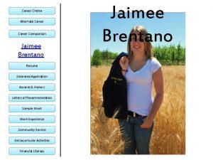 Career Choice Alternate Career Comparison Jaimee Brentano Resume