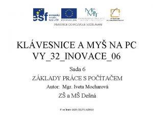 KLVESNICE A MY NA PC VY32INOVACE06 Sada 6
