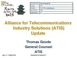 Document No GSC 17 PLEN79 Source ATIS Contact