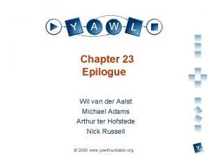 Chapter 23 Epilogue Wil van der Aalst Michael