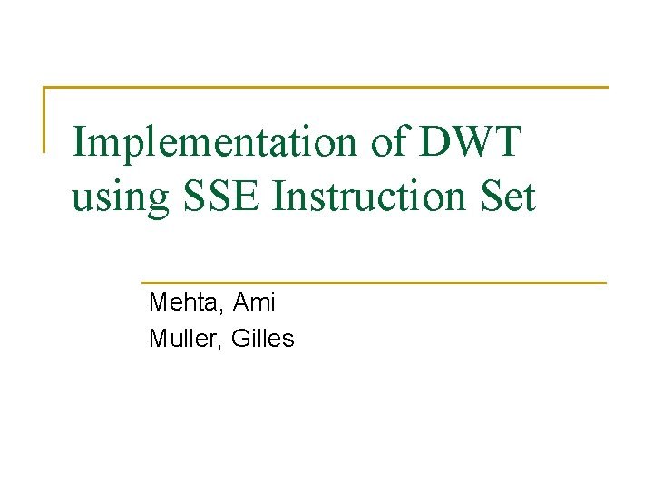 Implementation of DWT using SSE Instruction Set Mehta