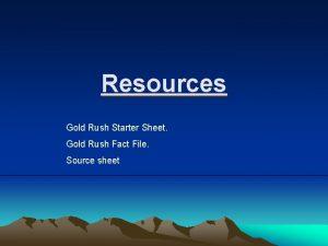 Resources Gold Rush Starter Sheet Gold Rush Fact