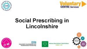 Social Prescribing in Lincolnshire What is Social Prescribing