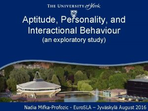 Aptitude Personality and Interactional Behaviour an exploratory study