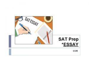 SAT Prep ESSAY CCR The SAT Essay Info