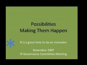 Possibilities Making Them Happen It is a great
