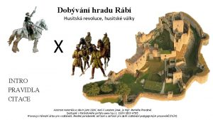 Dobvn hradu Rb Husitsk revoluce husitsk vlky X