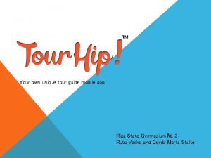 Your own unique tour guide mobile app Riga