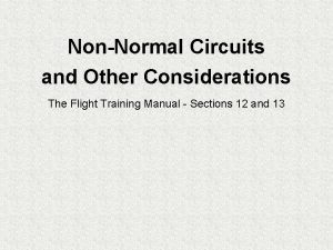 NonNormal Circuits and Other Considerations The Flight Training