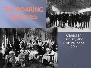 THE ROARING TWENTIES Canadian Society and Culture in