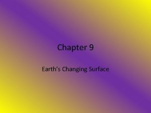 Chapter 9 Earths Changing Surface crust the outermost