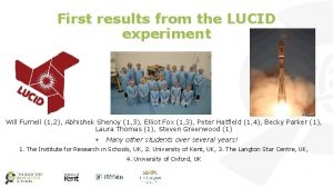 First results from the LUCID experiment Will Furnell
