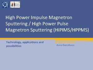 High Power Impulse Magnetron Sputtering High Power Pulse