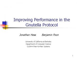Improving Performance in the Gnutella Protocol Jonathan Hess