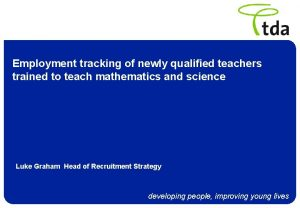 Employment tracking of newly qualified teachers trained to