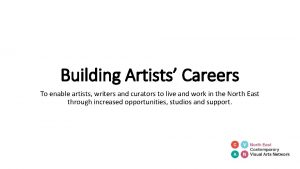 Building Artists Careers To enable artists writers and