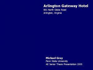 Arlington Gateway Hotel 801 North Glebe Road Arlington