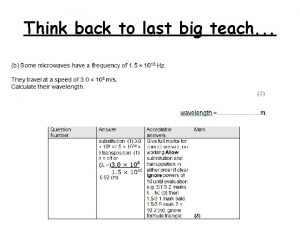 Think back to last big teach Remember Last