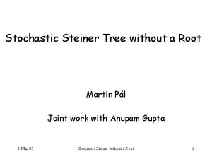 Stochastic Steiner Tree without a Root Martin Pl