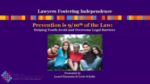 Lawyers Fostering Independence Prevention is 910 th of