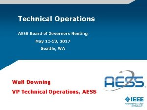 Technical Operations AESS Board of Governors Meeting May