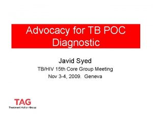 Advocacy for TB POC Diagnostic Javid Syed TBHIV